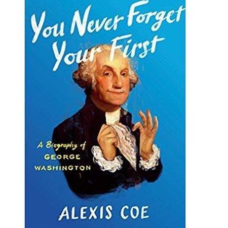 On n'oublie jamais son premier : A Biography of George Washington